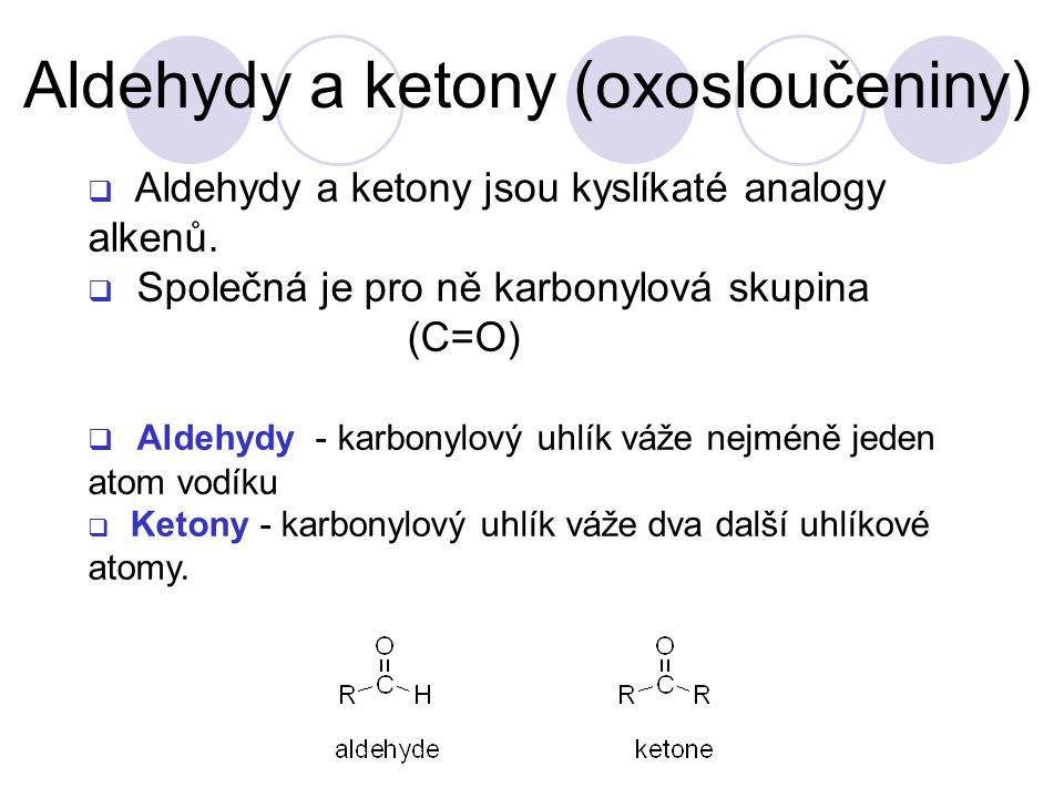 Aldehydy a ketony (oxosloučeniny)