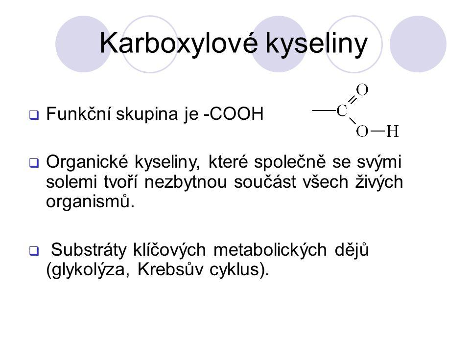 Karboxylové kyseliny Funkční skupina je -COOH