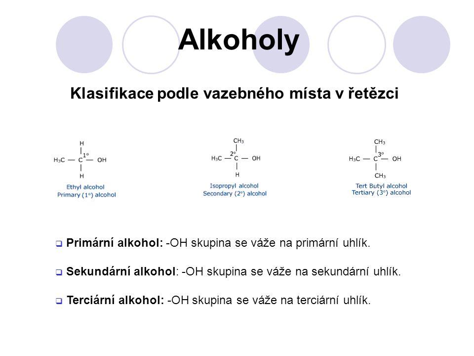 Alkoholy Klasifikace podle vazebného místa v řetězci