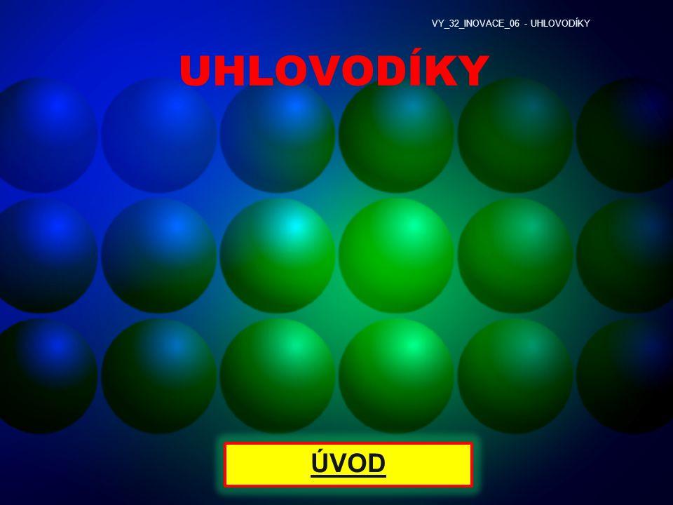 VY_32_INOVACE_06 - UHLOVODÍKY