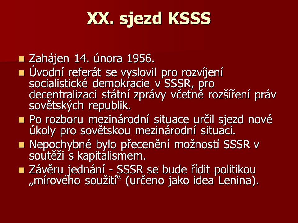 XX. sjezd KSSS Zahájen 14. února 1956.