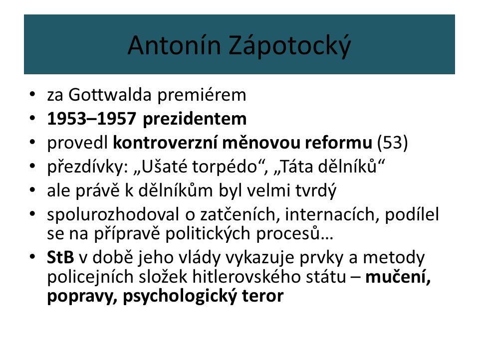 Antonín Zápotocký za Gottwalda premiérem 1953–1957 prezidentem