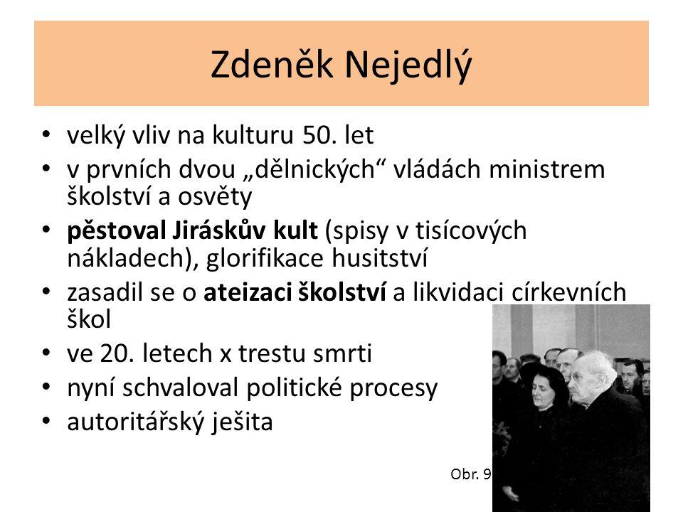Zdeněk Nejedlý velký vliv na kulturu 50. let
