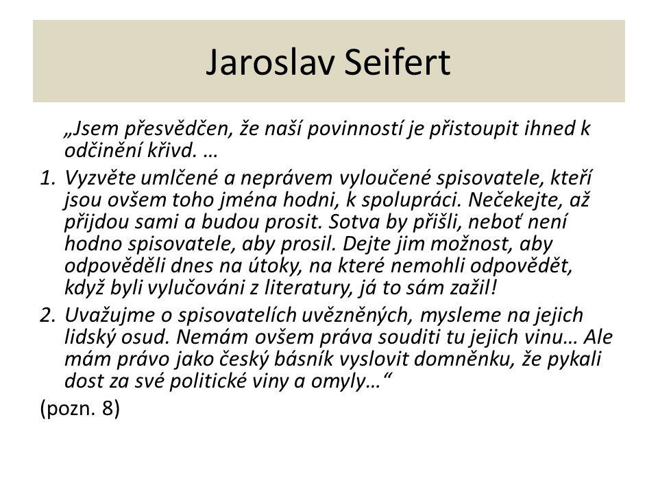 """Jaroslav Seifert """"Jsem přesvědčen, že naší povinností je přistoupit ihned k odčinění křivd. …"""
