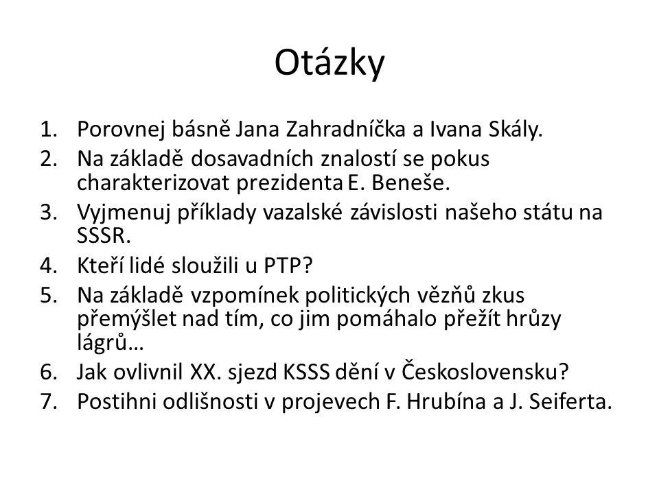 Otázky Porovnej básně Jana Zahradníčka a Ivana Skály.
