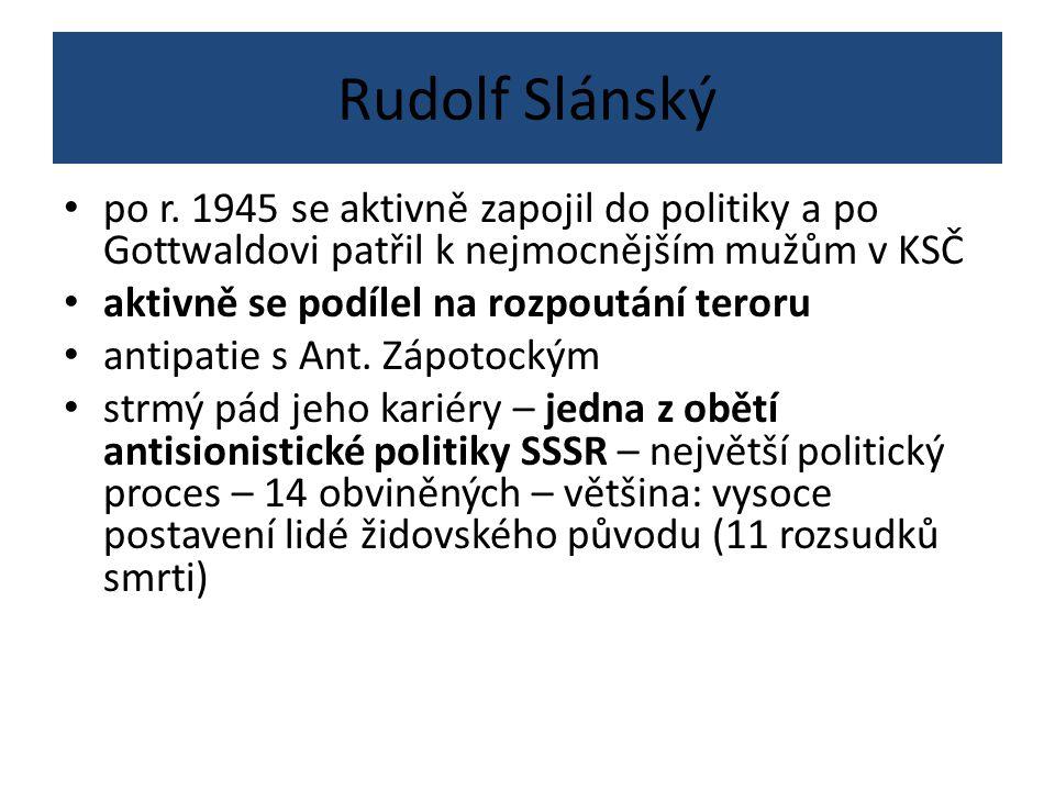 Rudolf Slánský po r. 1945 se aktivně zapojil do politiky a po Gottwaldovi patřil k nejmocnějším mužům v KSČ.