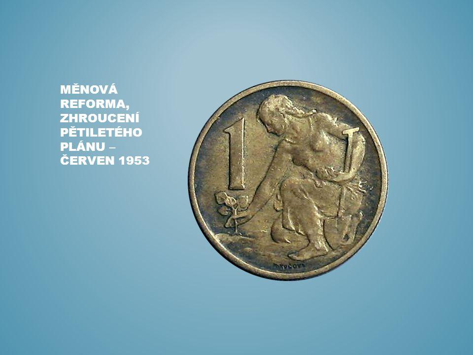 Měnová reforma, zhroucení pětiletého plánu – červen 1953