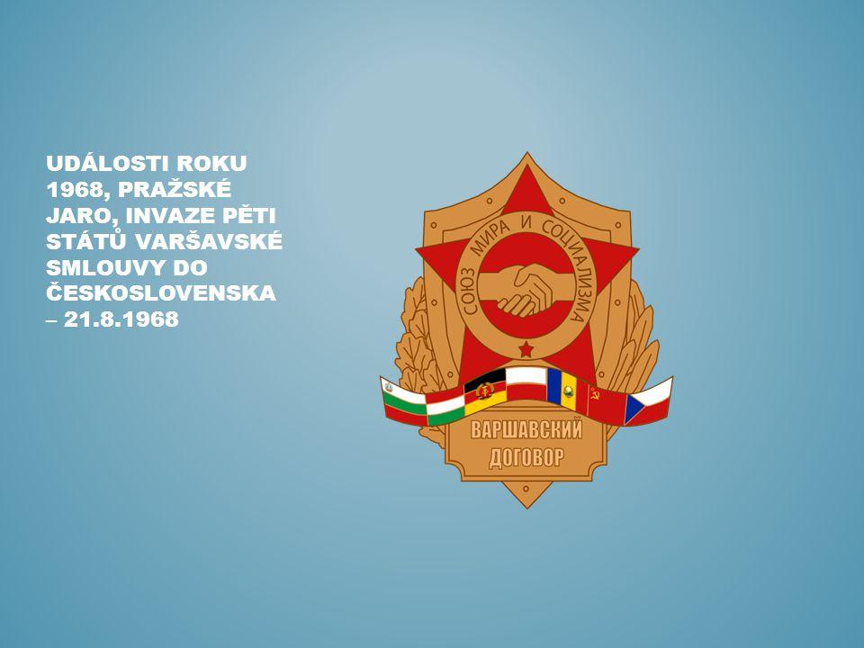Události roku 1968, pražské jaro, invaze pěti států varšavské smlouvy do československa – 21.8.1968