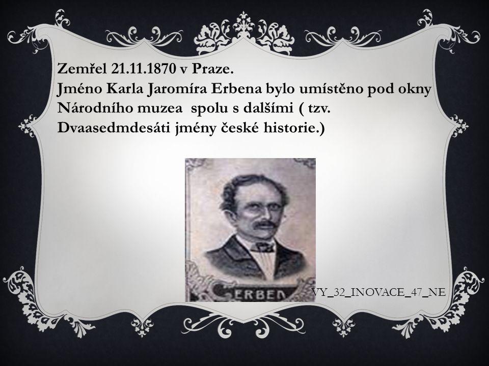 Zemřel 21.11.1870 v Praze.