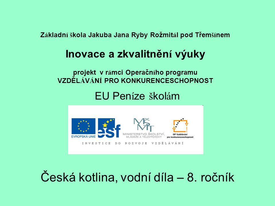 Česká kotlina, vodní díla – 8. ročník