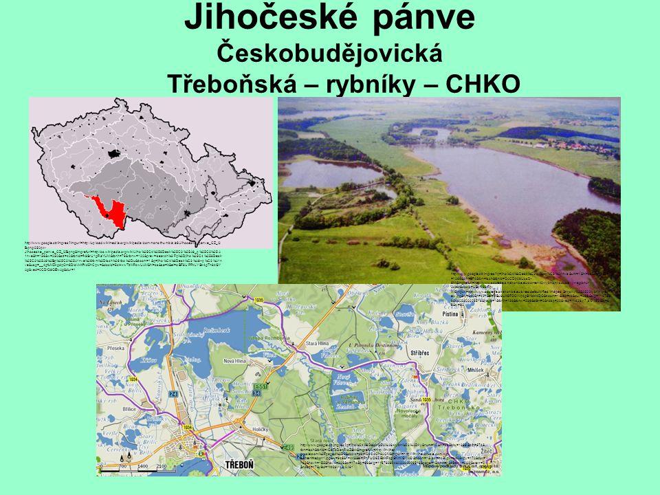 Jihočeské pánve Českobudějovická Třeboňská – rybníky – CHKO