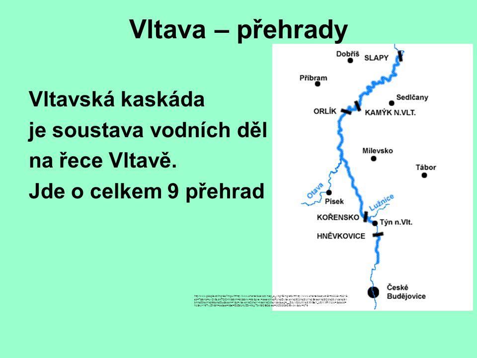 Vltava – přehrady Vltavská kaskáda je soustava vodních děl