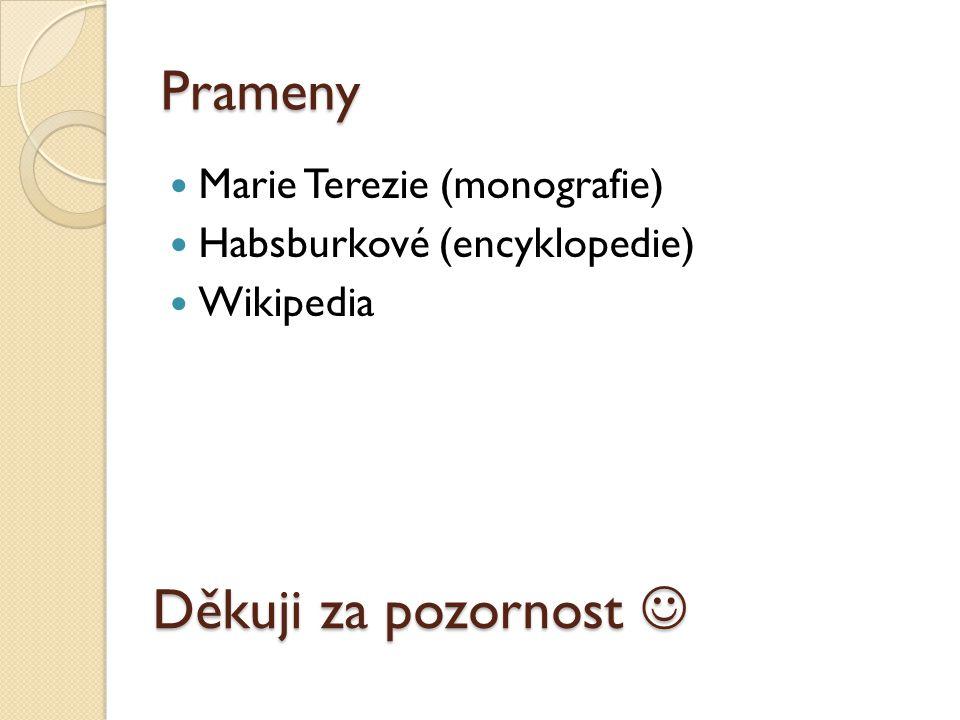 Prameny Děkuji za pozornost  Marie Terezie (monografie)