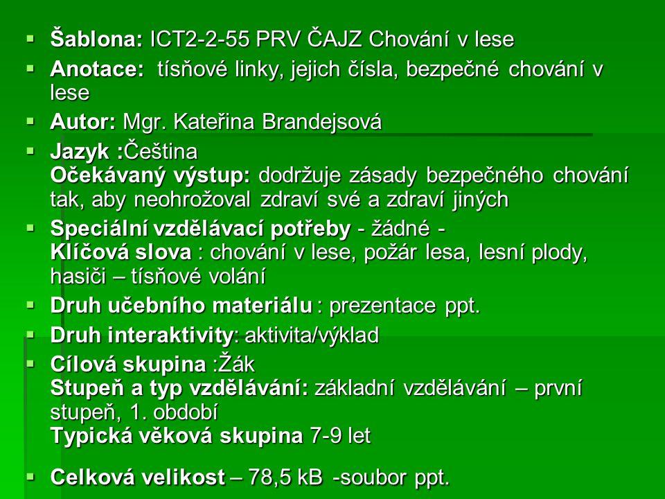 Šablona: ICT2-2-55 PRV ČAJZ Chování v lese