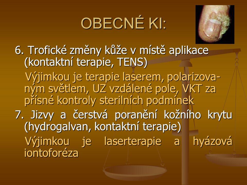 OBECNÉ KI: 6. Trofické změny kůže v místě aplikace (kontaktní terapie, TENS)