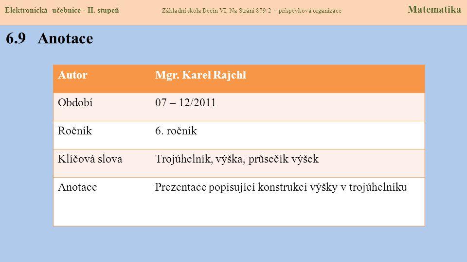 6.9 Anotace Autor Mgr. Karel Rajchl Období 07 – 12/2011 Ročník