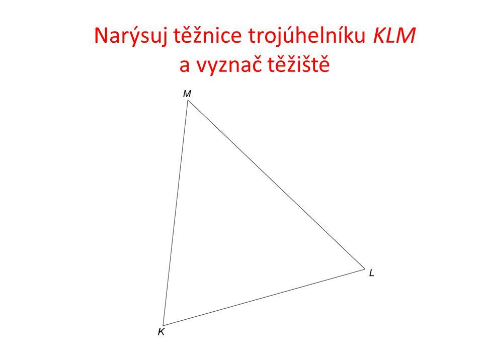 Narýsuj těžnice trojúhelníku KLM a vyznač těžiště