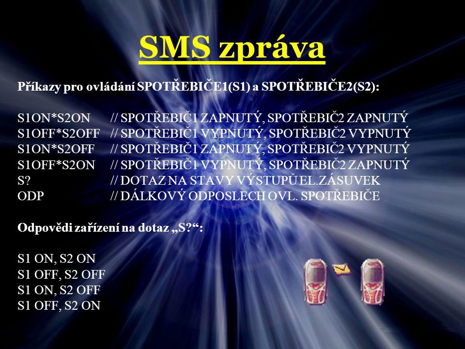 SMS zpráva Příkazy pro ovládání SPOTŘEBIČE1(S1) a SPOTŘEBIČE2(S2):