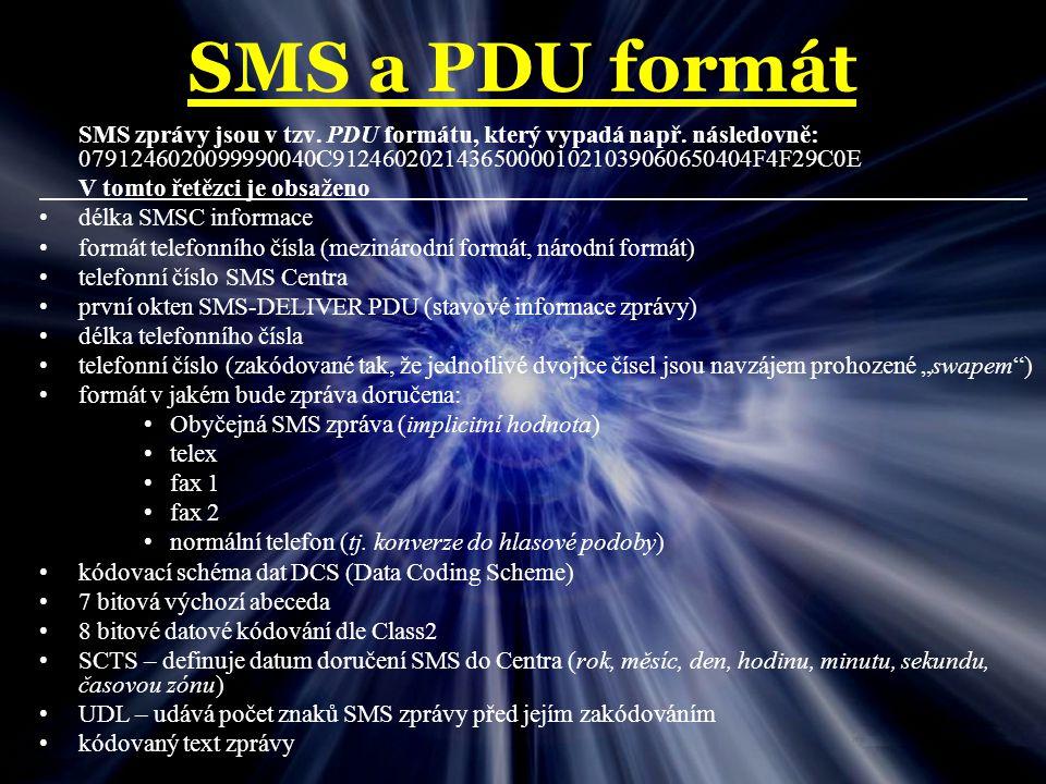SMS a PDU formát SMS zprávy jsou v tzv. PDU formátu, který vypadá např. následovně: 0791246020099990040C9124602021436500001021039060650404F4F29C0E.