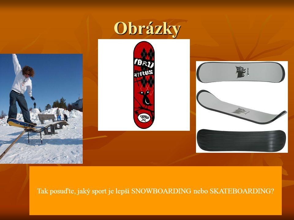 Tak posuďte, jaký sport je lepší SNOWBOARDING nebo SKATEBOARDING