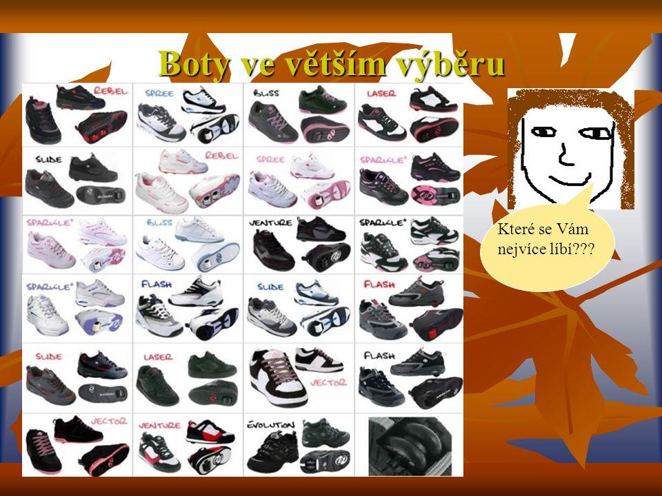 Boty ve větším výběru Které se Vám nejvíce líbí