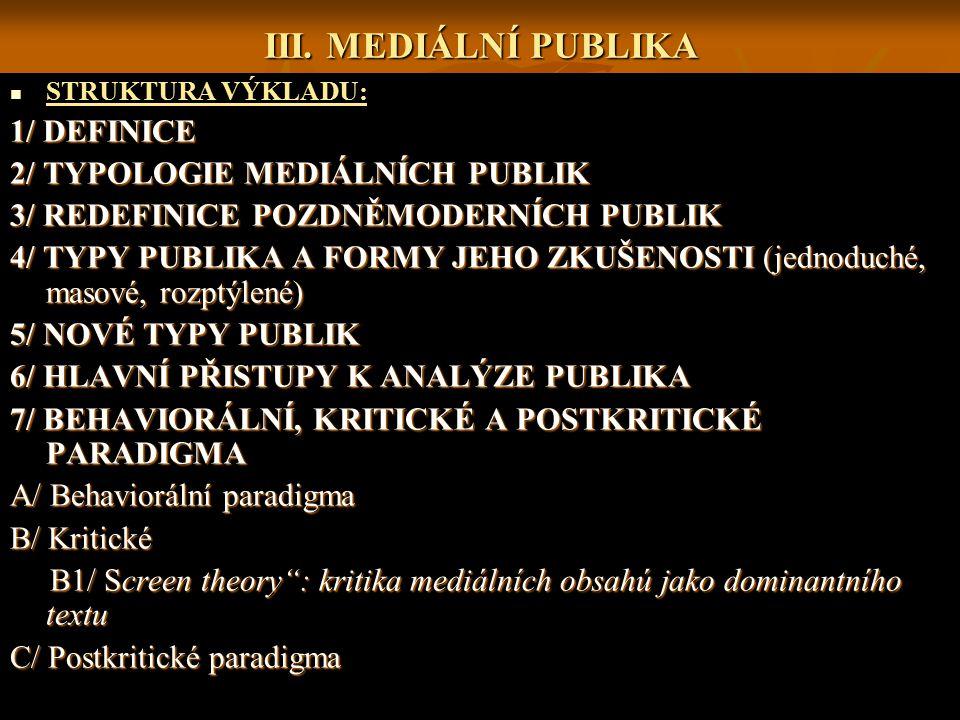 III. MEDIÁLNÍ PUBLIKA 1/ DEFINICE 2/ TYPOLOGIE MEDIÁLNÍCH PUBLIK