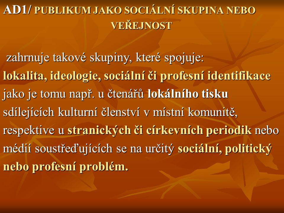 AD1/ PUBLIKUM JAKO SOCIÁLNÍ SKUPINA NEBO