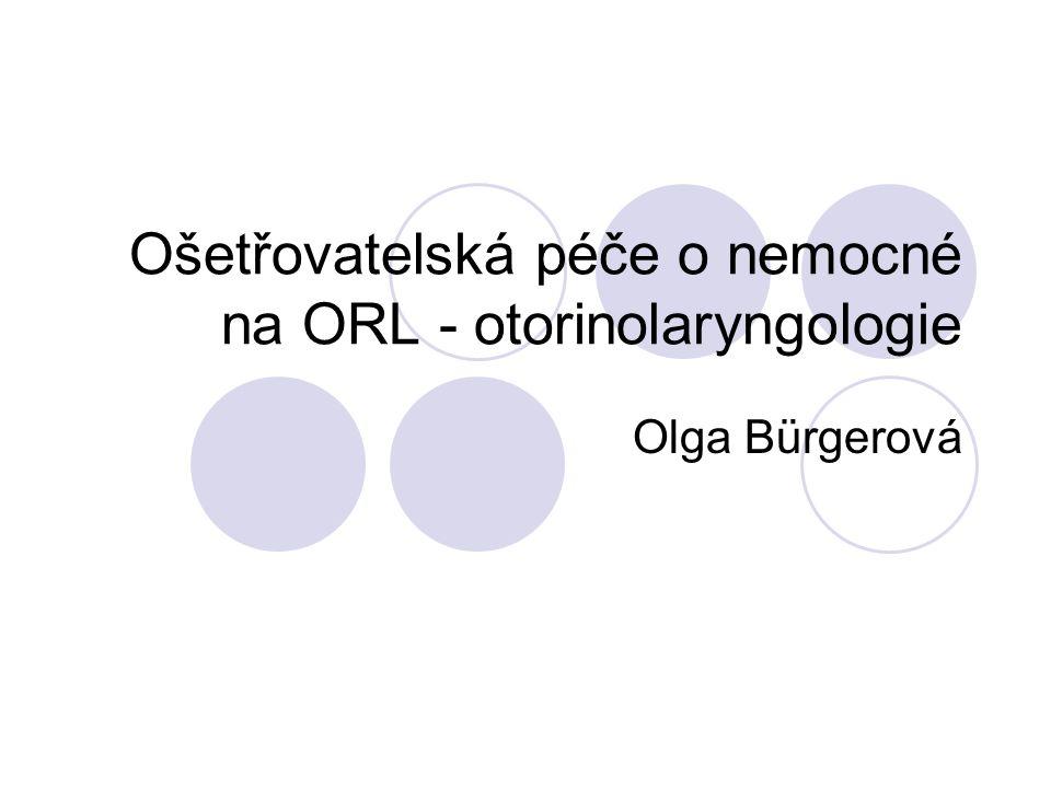 Ošetřovatelská péče o nemocné na ORL - otorinolaryngologie