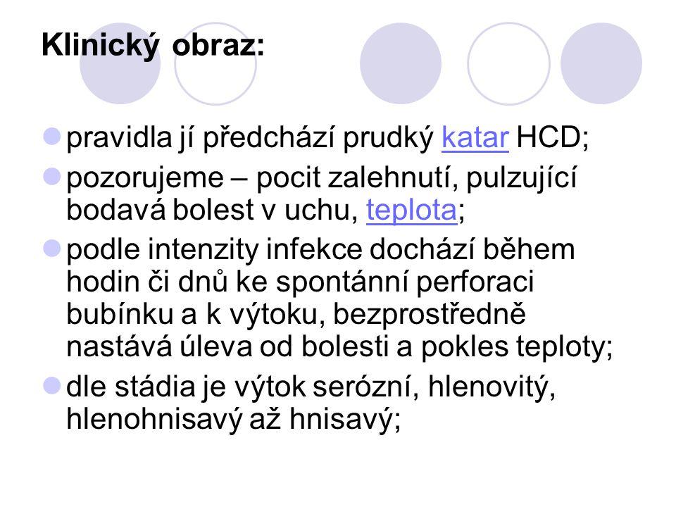 Klinický obraz: pravidla jí předchází prudký katar HCD;