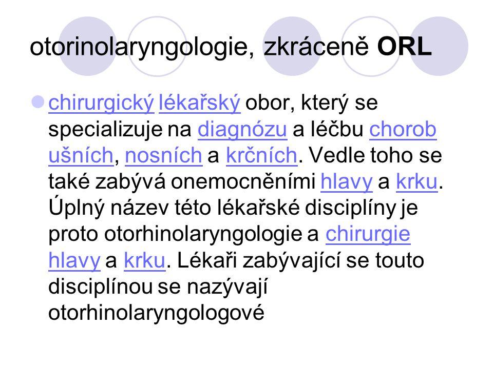 otorinolaryngologie, zkráceně ORL