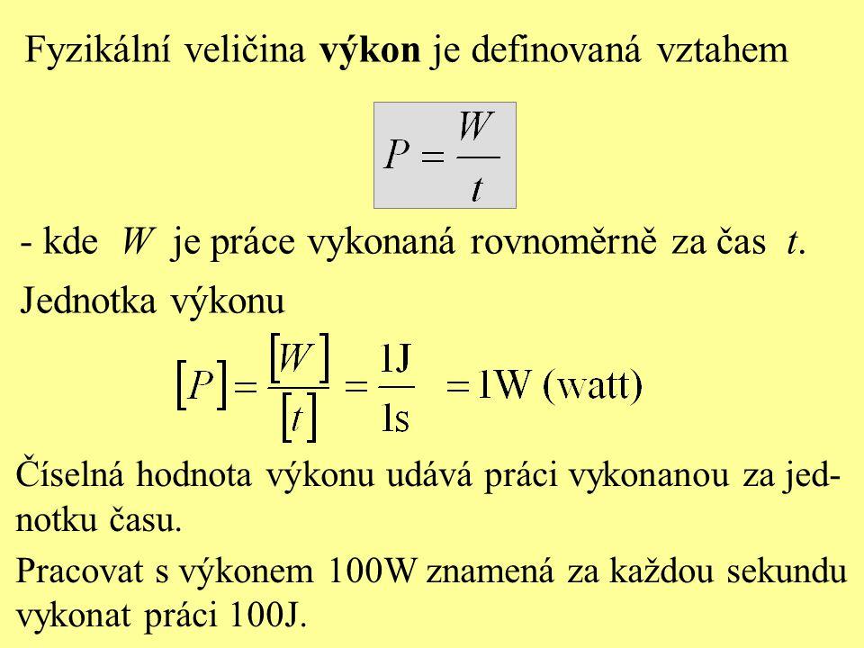 Fyzikální veličina výkon je definovaná vztahem