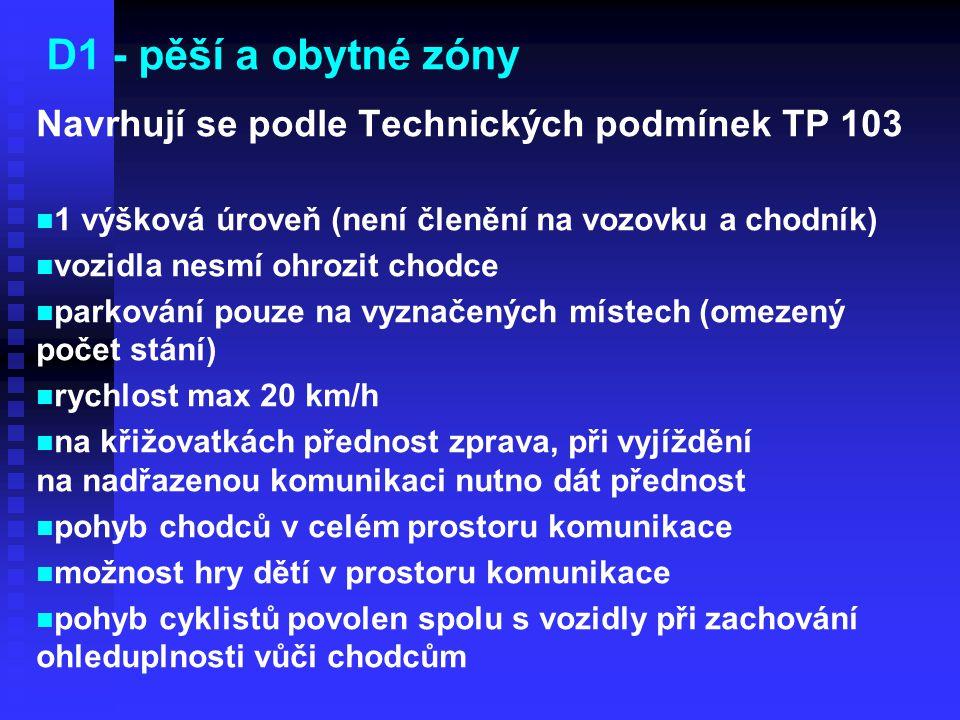 D1 - pěší a obytné zóny Navrhují se podle Technických podmínek TP 103