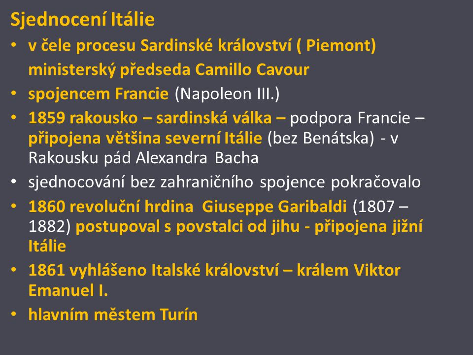 Sjednocení Itálie v čele procesu Sardinské království ( Piemont)