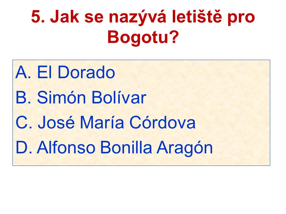 5. Jak se nazývá letiště pro Bogotu