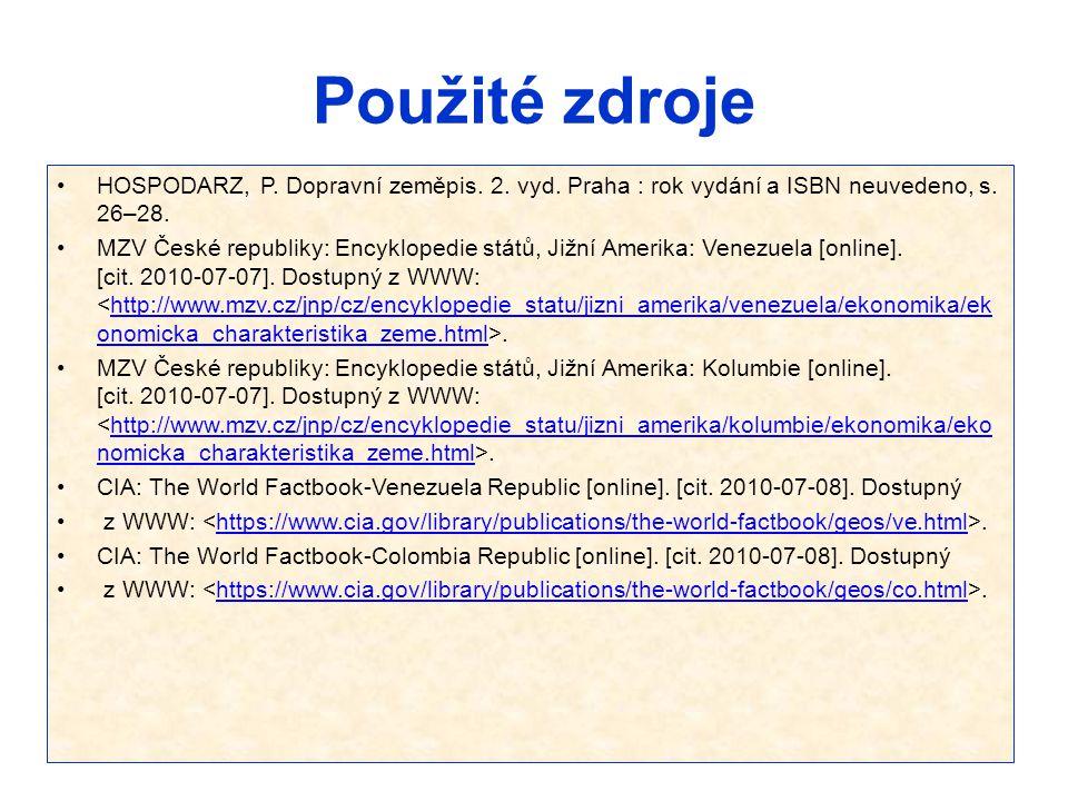 Použité zdroje HOSPODARZ, P. Dopravní zeměpis. 2. vyd. Praha : rok vydání a ISBN neuvedeno, s. 26–28.