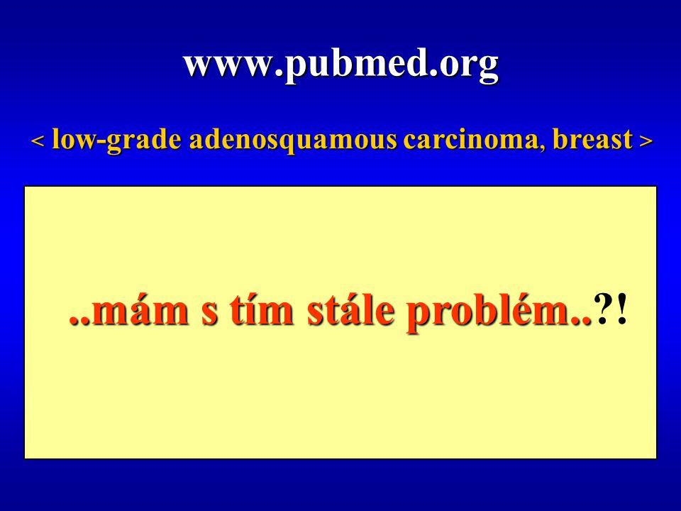 ..mám s tím stále problém.. ! www.pubmed.org pouze 19 odkazů