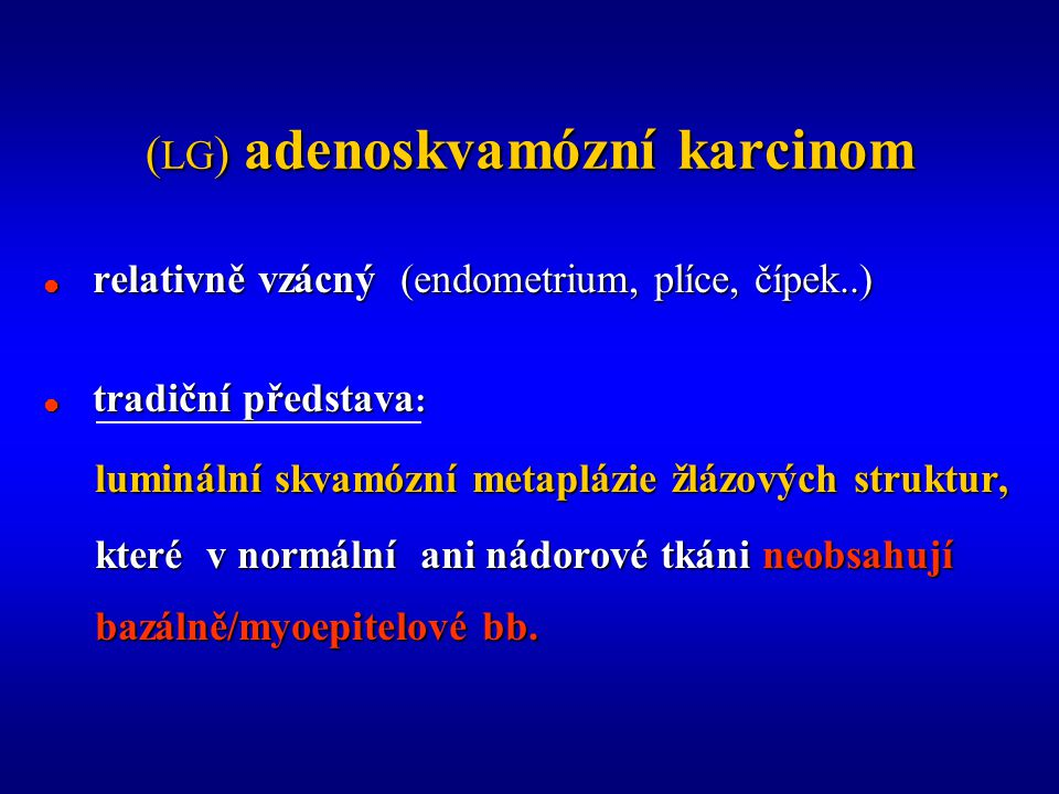 (LG) adenoskvamózní karcinom