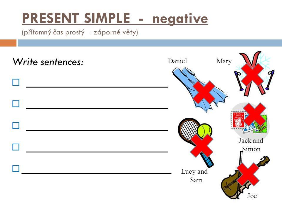 PRESENT SIMPLE - negative (přítomný čas prostý - záporné věty)
