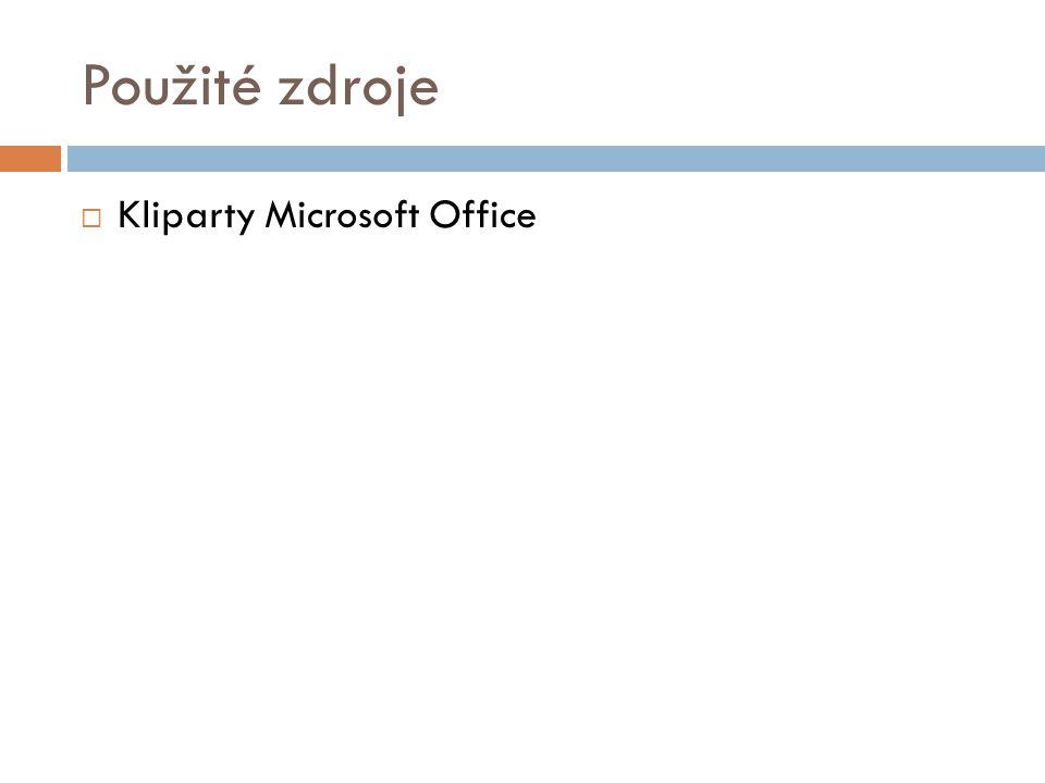 Použité zdroje Kliparty Microsoft Office
