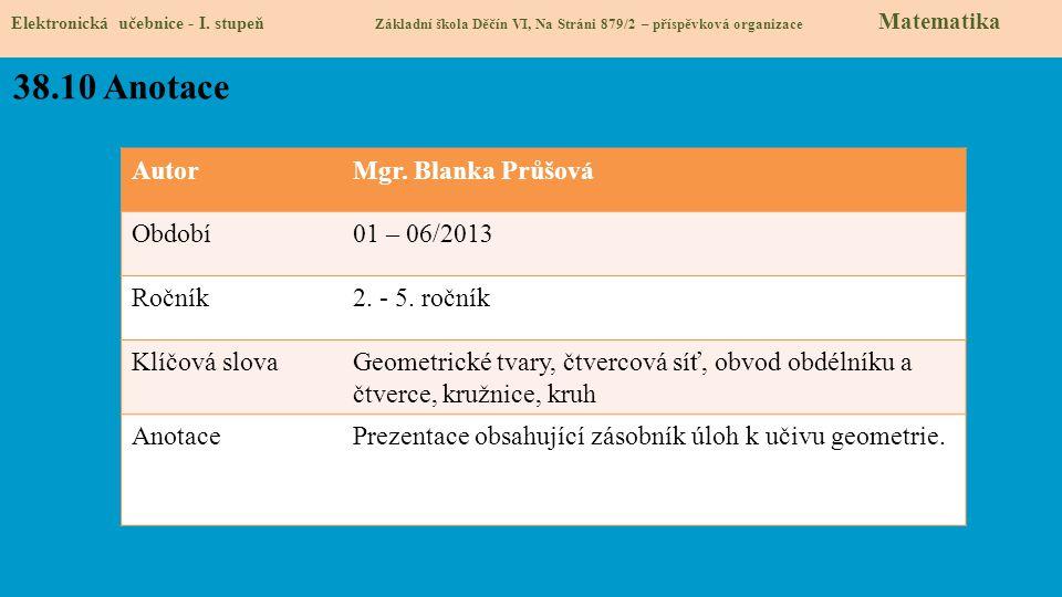 38.10 Anotace Autor Mgr. Blanka Průšová Období 01 – 06/2013 Ročník