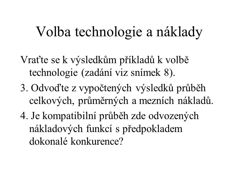 Volba technologie a náklady