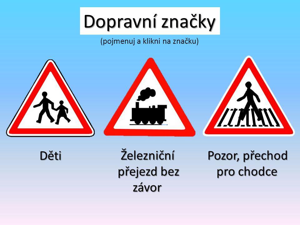Dopravní značky Děti Železniční přejezd bez závor Pozor, přechod