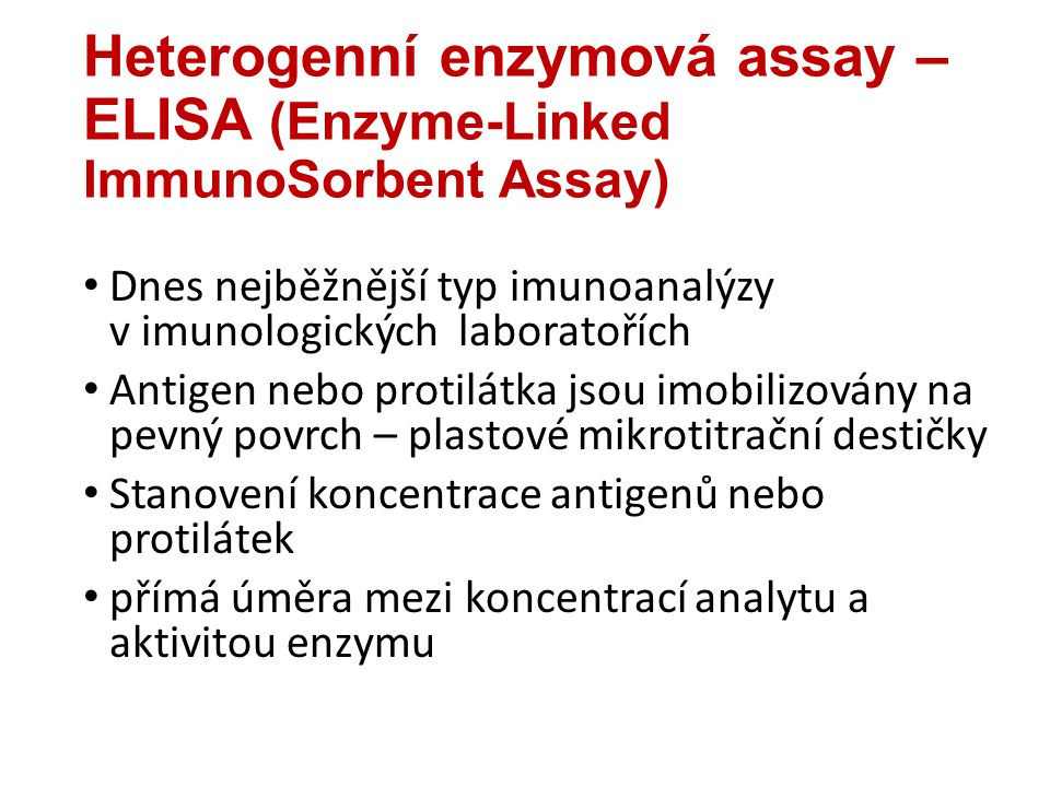 Heterogenní enzymová assay – ELISA (Enzyme-Linked ImmunoSorbent Assay)