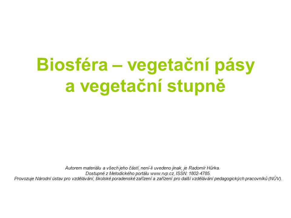 Biosféra – vegetační pásy a vegetační stupně