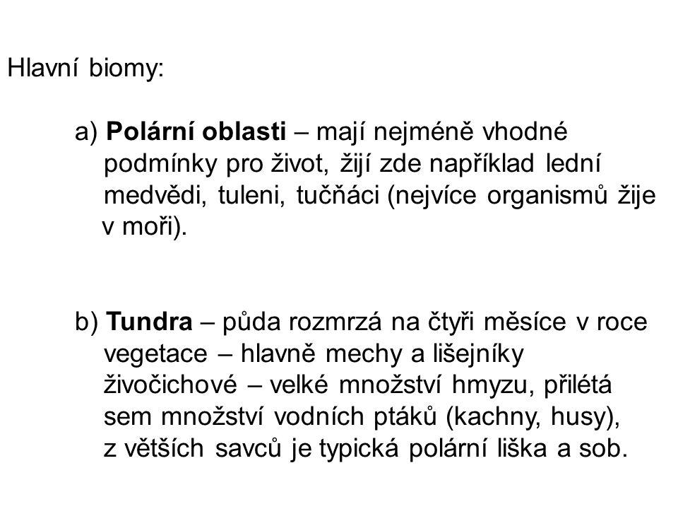 Hlavní biomy:
