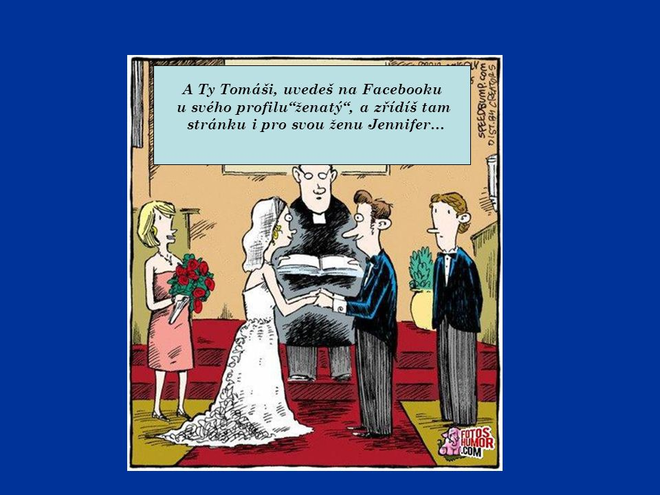 A Ty Tomáši, uvedeš na Facebooku