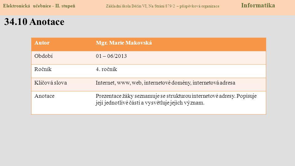 34.10 Anotace Autor Mgr. Marie Makovská Období 01 – 06/2013 Ročník