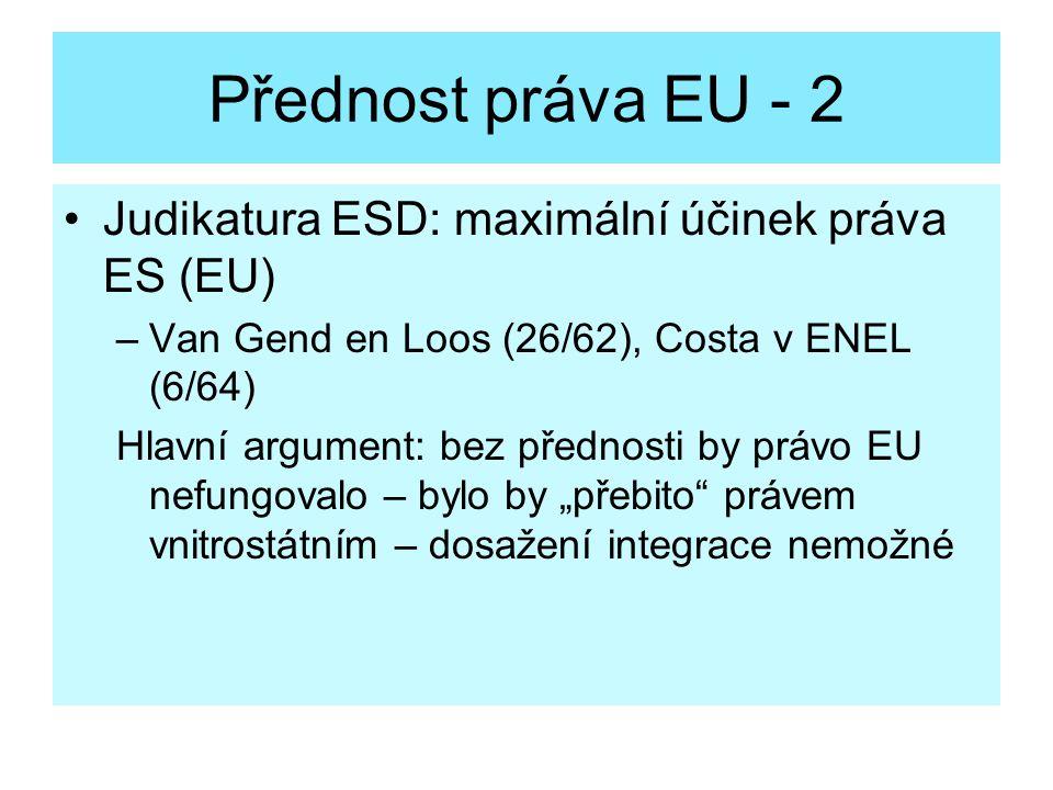 Přednost práva EU - 2 Judikatura ESD: maximální účinek práva ES (EU)