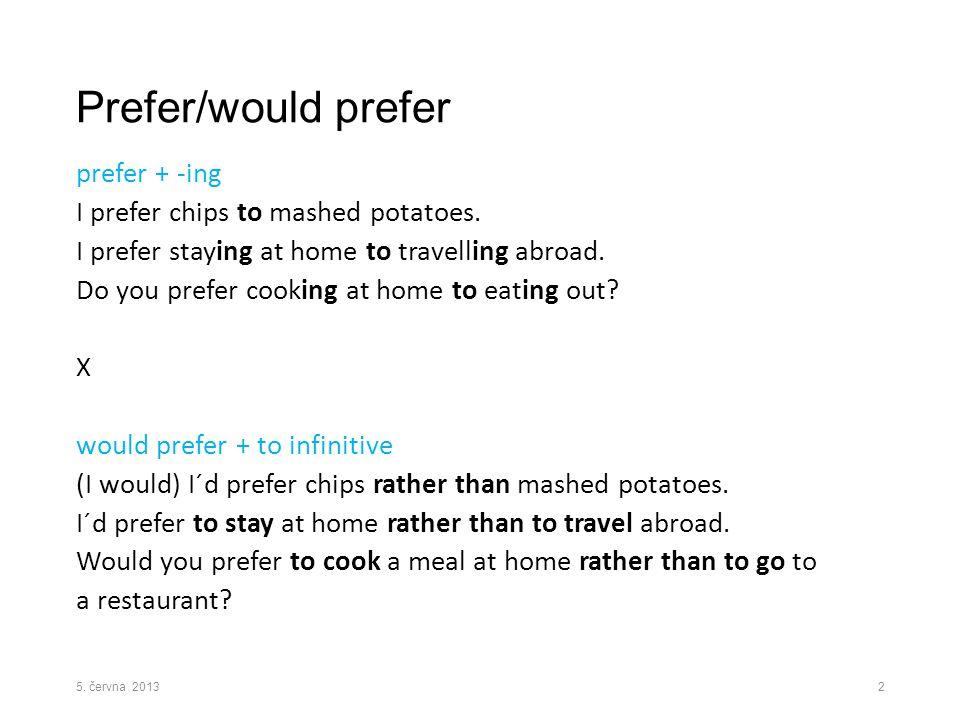 Prefer/would prefer