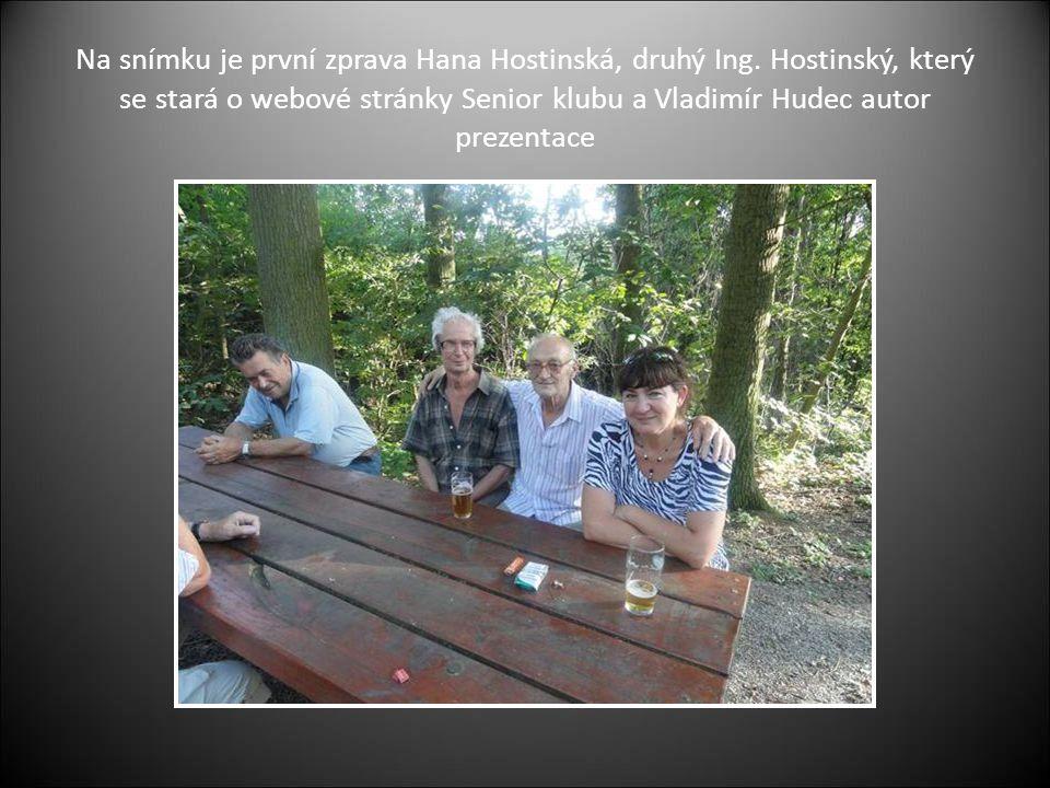 Na snímku je první zprava Hana Hostinská, druhý Ing